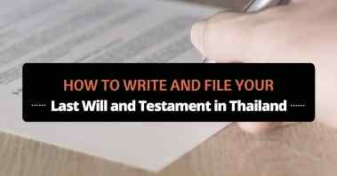 how to write and file your last will and testament in thailand featured