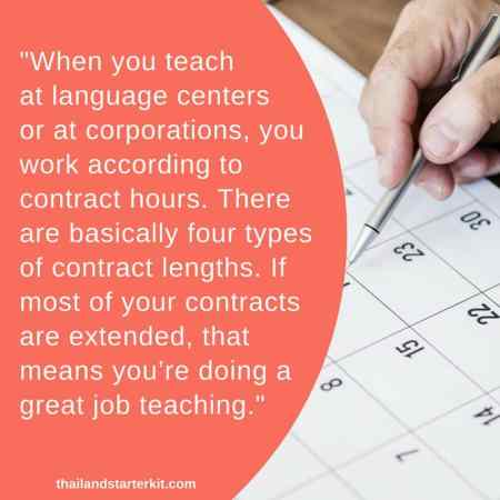 When you teach at language centers or at corporations, you work according to contract hours. There are basically four types of contract lengths. If most of your contracts are extended, that means you're doing a great job teaching.