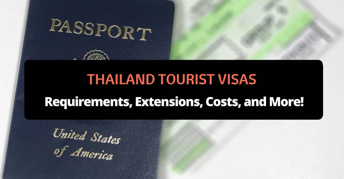 Thailand Tourist Visas: Requirements, Extensions, Costs, and
