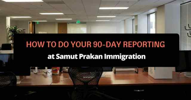 How to Do Your 90-Day Reporting at Samut Prakan Immigration