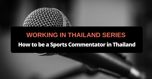 How to be a Sports Commentator in Thailand