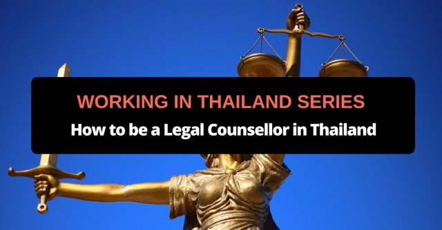 Working in Thailand Series How to be a Legal Counsellor in Thailand