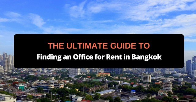 The Ultimate Guide to Finding an Office for Rent in Bangkok