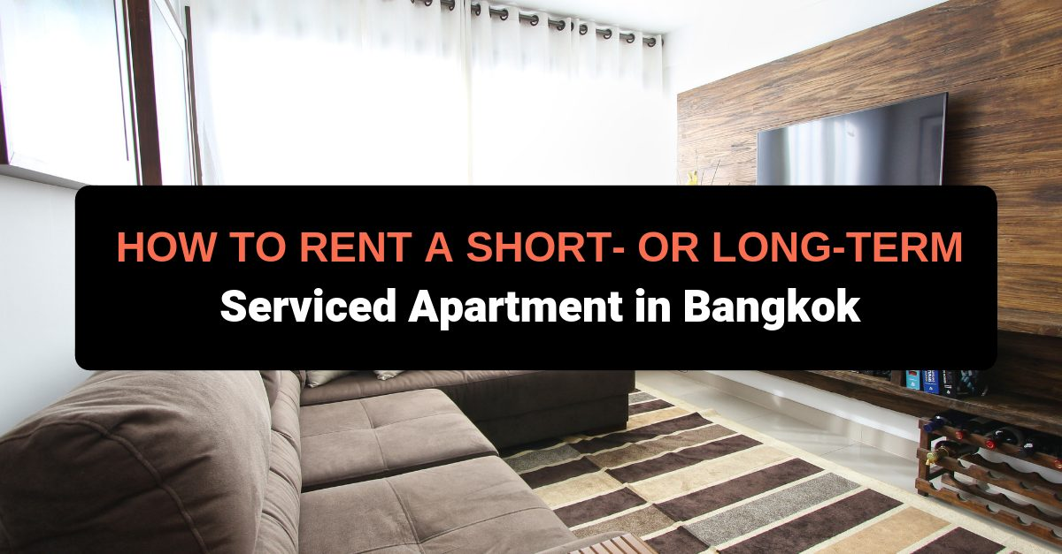 How To Rent A Short Or Long Term Serviced Apartment In Bangkok
