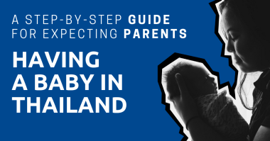 A lady holding a newborn in her arms and the title: Having a Baby in Thailand, a Step-by-Step Guide for Expecting Parents