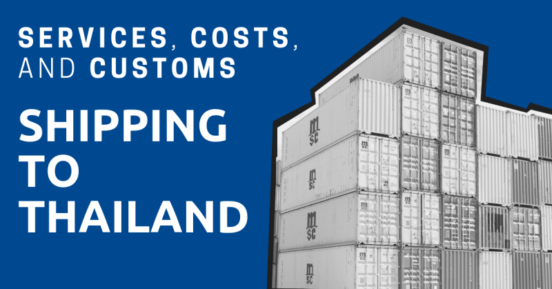 Shipping to Thailand: Procedure, Costs, and Customs