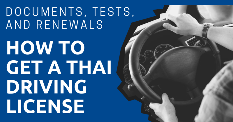 How to Get a Thai Driving License: Documents, Test and Renewal