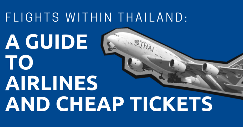 Flights Within Thailand: A Guide to Airlines and Cheap Tickets