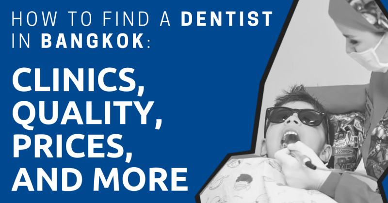 How to Find a Dentist in Bangkok: Clinics, Quality, Costs