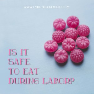 Is eating during labor safe?