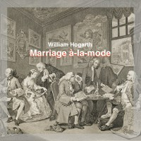 William Hogarth: Marriage à-la-mode / Il contratto di matrimonio