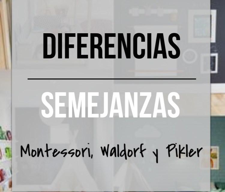 Montessori, Waldorf, Pikler ¿Cuáles son sus diferencias?