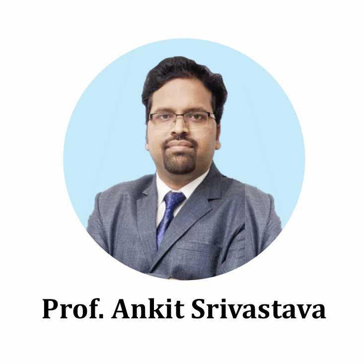 Prof. Ankit Srivastava