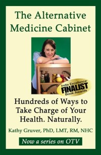 Kathy Gruver -- The Alternative Medicine Cabinet - Experts