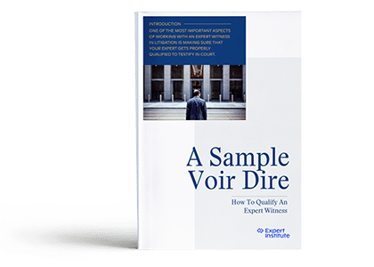 A Sample Voir Dire: How To Qualify An Expert Witness