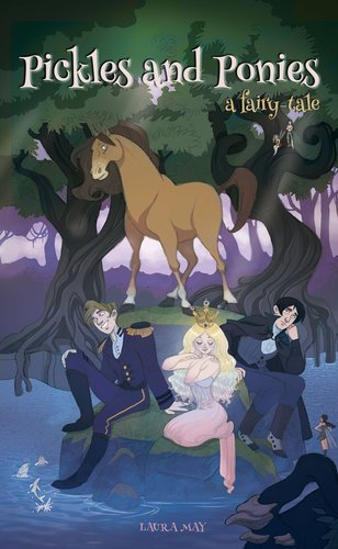 Pickles and Ponies: A Fairy-Tale