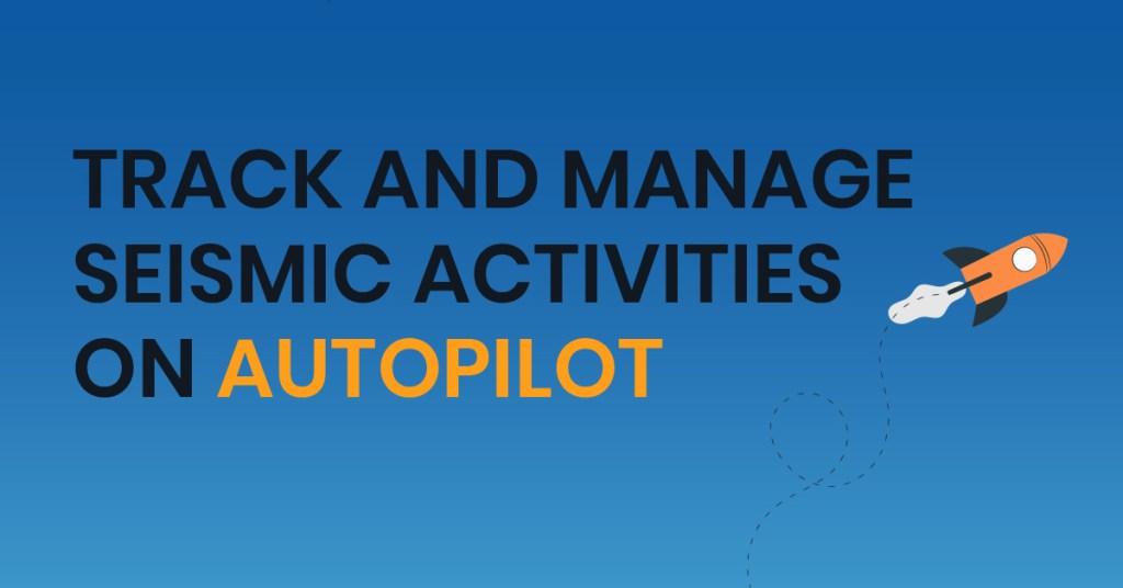 Seismic activities on autopilot