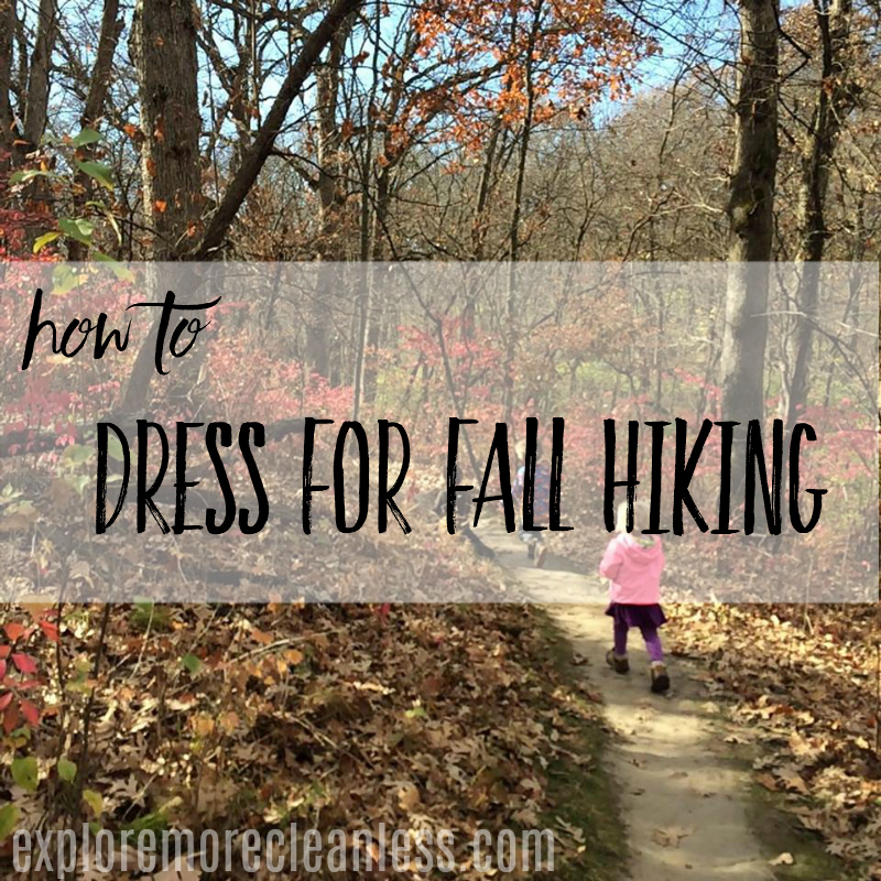 f9c734f356ca How We Dress for Fall Outdoor Hiking - Explore More Clean Less