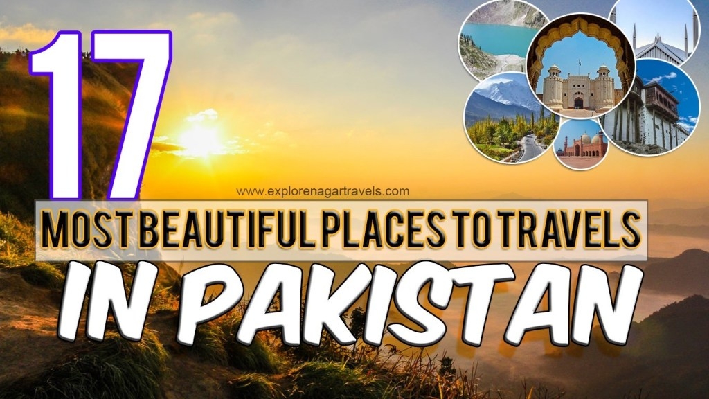 17 Most Beautiful Places in Pakistan To Travel in 2021