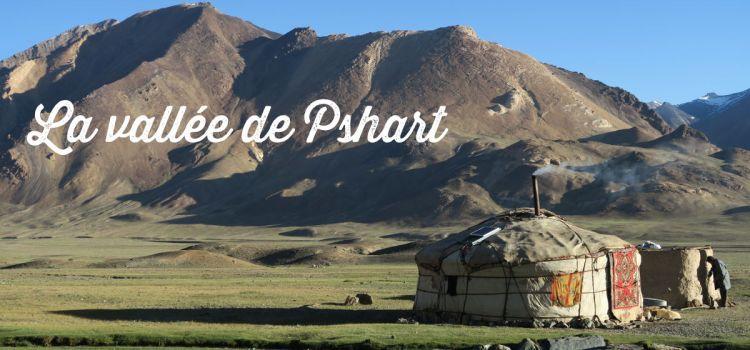 La vallée de Pshart au Tadjikistan