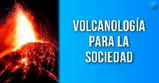 Plataforma Virtual de Geologia. Volcanologia para la Sociedad EXPLOROCK