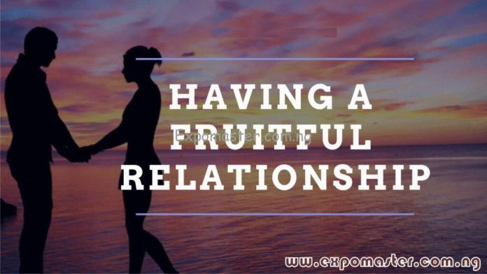 how to have a fruitful relationship