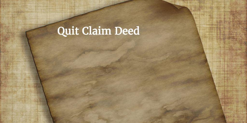 The Quit Claim Deed and How to Use It