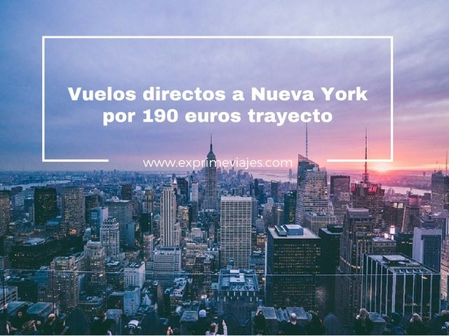 nueva york vuelos directos 190 euros