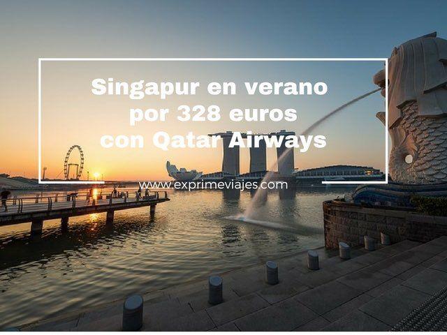 singapur verano 328 euros qatar airways
