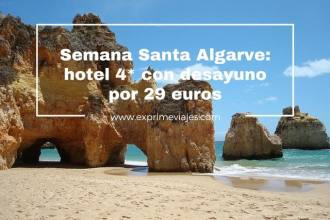 ALGARVE SEMANA SANTA HOTEL 4* 29 EUROS