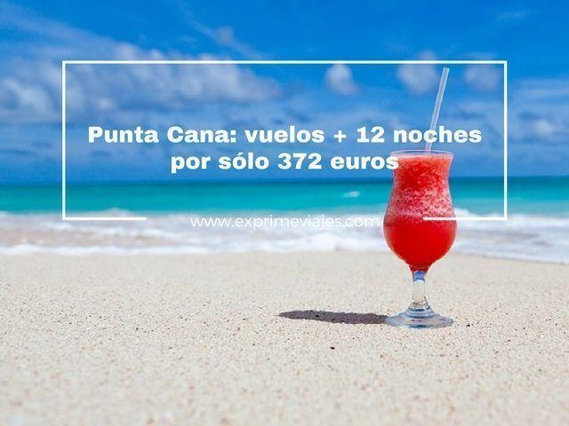 punta cana vuelos 12 noches 372 euros