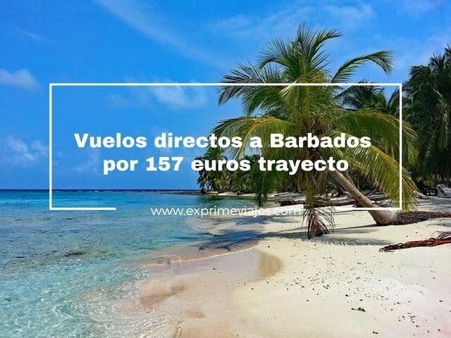barbados vuelos directos 157 euros trayecto