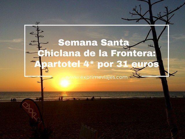SEMANA SANTA CHICLANA DE LA FRONTERA: APARTOTEL 4* POR 31EUROS NOCHE