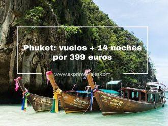 phuket vuelos 14 noches 399 euros
