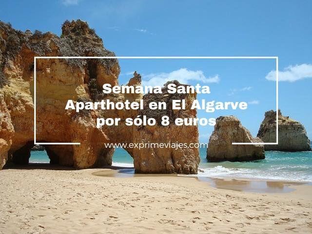 SEMANA SANTA EN ALGARVE: APARTHOTEL POR 8EUROS