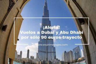 dubai y abu dhabi tarifa error vuelos 90 euros trayecto
