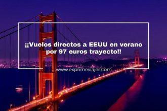 estados unidos vuelos directos verano 97 euros
