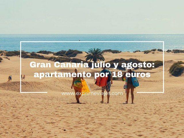 GRAN CANARIA EN JULIO Y AGOSTO: APARTAMENTOS POR 18EUROS