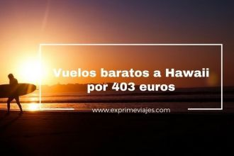 hawaii vuelos baratos 403 euros