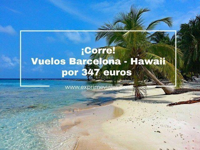 hawaii vuelos barcelona por 347 euros tarifa error