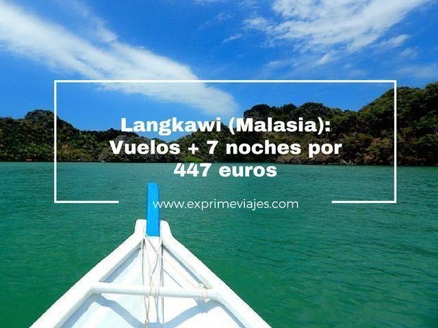 LANGKAWI (MALASIA): VUELOS + 7 NOCHES POR 447EUROS