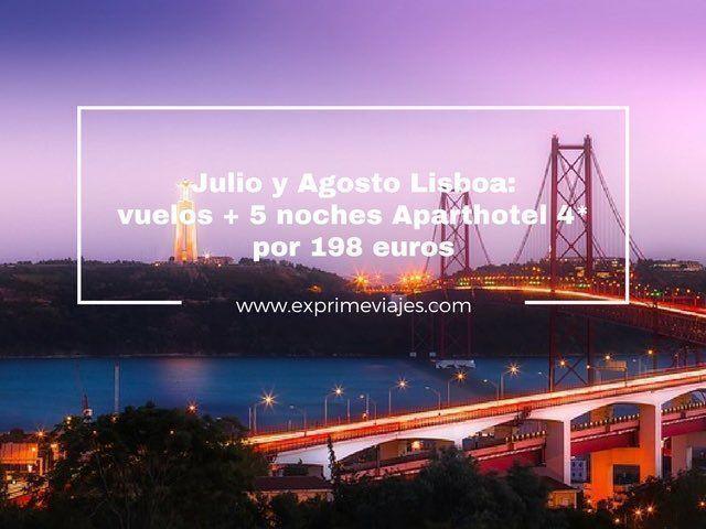isboa julio y agosto vuelos 5 noches aparthotel 4* 198 euros