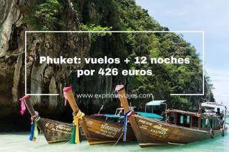 phuket vuelos 12 noches 426 euros