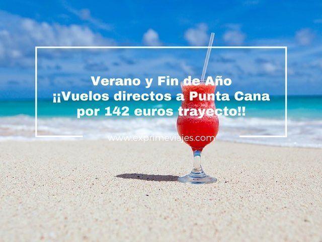 punta cana vuelos directos barcelona verano y fin de año 142 euros trayecto
