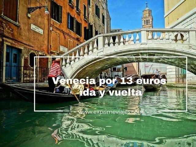 venecia vuelos baratos 13 euros ida y vuelta