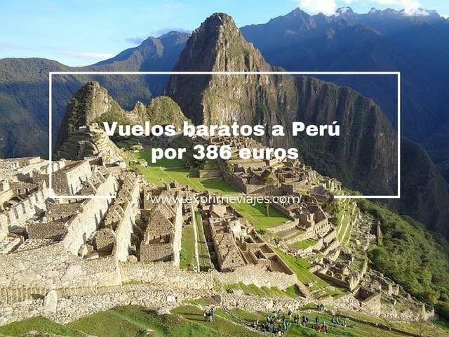 vuelos baratos perú por 386 euros desde uk