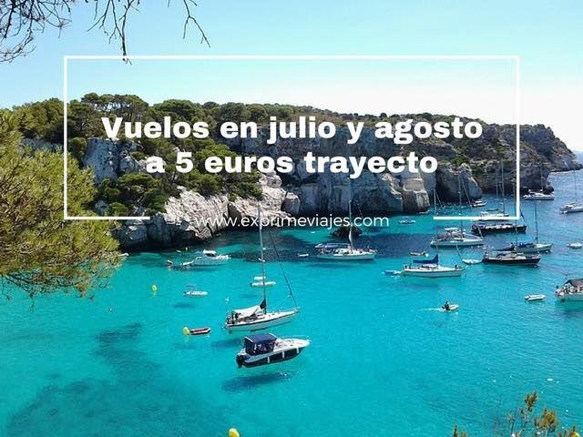 vuelos julio agosto 5 euros trayecto
