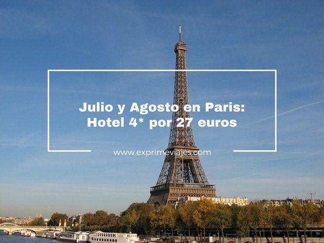 PARIS JULIO Y AGOSTO: HOTEL 4* POR 27EUROS