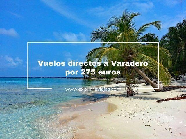 VUELOS DIRECTOS A VARADERO (CUBA) POR 275EUROS DESDE COLONIA