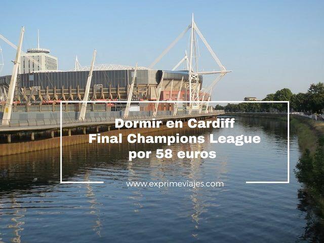 dormir cardiff final champions 58 euros